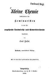 Kleine Chemie insbesondere für Seminaristen so wie für angehende Landwirthe und Gewerbetreibende: Mit in den Text gedrückten Holzschnitten