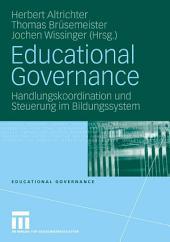 Educational Governance: Handlungskoordination und Steuerung im Bildungssystem