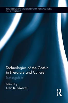 Technologies of the Gothic in Literature and Culture PDF