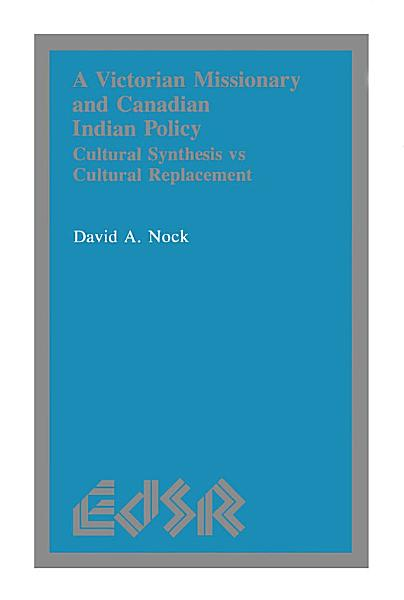 A Victorian Missionary And Canadian Indian Policy