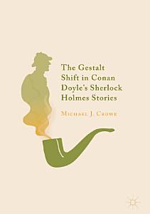 The Gestalt Shift in Conan Doyle s Sherlock Holmes Stories PDF