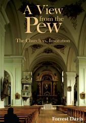 A View from the Pew: The Church vs. Institution