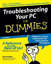Troubleshooting Your PC For Dummies: Edition 2