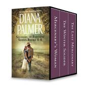 Diana Palmer Soldiers of Fortune Series Books 4-6: Mercenary's Woman\The Winter Soldier\The Last Mercenary