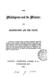 The Midshipman and the Minister; the Quarter Deck and the Pulpit. (Memoir of A. A. Rees.).