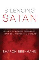 Silencing Satan  13 Studies for Individuals and Groups PDF