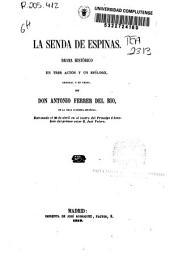 La senda de espinas: drama histórico en tres actos y un epílogo, original y en verso