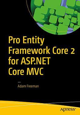 Pro Entity Framework Core 2 for ASP NET Core MVC PDF