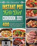 The Detailed Instant Pot Keto Diet Cookbook 2021