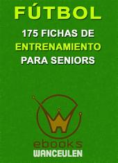 Fútbol: 175 fichas de entrenamiento para seniors