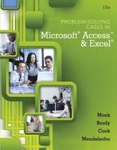 Problem Solving Cases In Microsoft Access and Excel: Edition 13