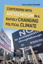 Contending with Antisemitism in a Rapidly Changing Political Climate