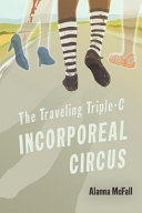 Download The Traveling Triple C Incorporeal Circus Book