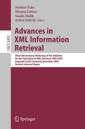 Advances in XML Information Retrieval: Third International Workshop of the Initiative for the Evaluation of XML Retrieval, INEX 2004, Dagstuhl Castle, Germany, December 6-8, 2004