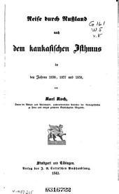 Reise durch Russland nach dem kaukasischen Isthmus in den Jahren 1836, 1837 und 1838: Bände 1-2;Band 8