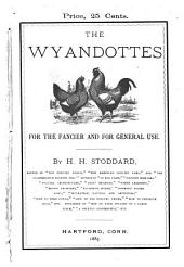The Wyandottes: For the Fancier and for General Use