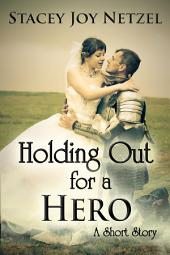 Holding Out For a Hero: (a Short Story)