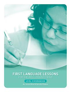 First Language Lessons for the Well Trained Mind  Level 4 Student Workbook  First Language Lessons  Book