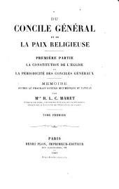 Du Concile général et de la paix religieuse: La Constitution de l'Église et la périodicité des conciles généraux. Première partie