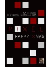 PIXEL 3: Happy Xmas