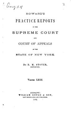 Howard s Practice Reports in the Supreme Court and Court of Appeals of the State of New York PDF