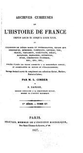 Archives curieuses de l'histoire de France depuis Louis XI jusqu'à Louis XVIII, ou Collection de pièces rares et intéressantes ... publiées d'après les textes conservés à la Bibliothèque royale, et accompagnées de notices et d'éclaircissemens; ouvrage destiné à Leber