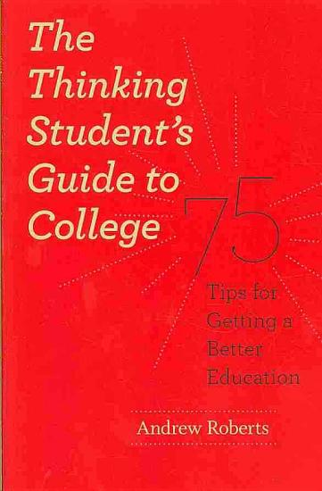 The Thinking Student s Guide to College PDF