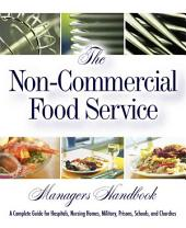 The Non-commercial Food Service Manager's Handbook: A Complete Guide for Hospitals, Nursing Homes, Military, Prisons, Schools, and Churches, with Companion CD-ROM