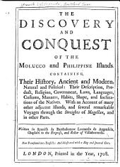The Discovery and Conquest of the Molucco and Philippine Islands: Containing Their History ... Description ... Habits, Shape, and Inclinations of the Natives ...