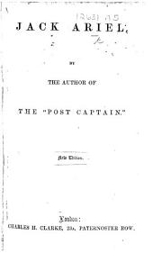 "Jack Ariel; or, Life on board an Indiaman. By the author of the ""Post Captain,"" etc. i.e. John Davis, of Salisbury"