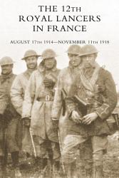 The 12th Royal Lancers In France Book PDF