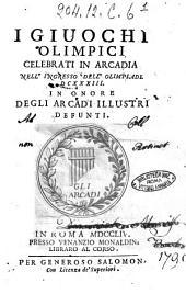 I giuochi olimpici celebrati in Arcadia nell'ingresso dell'olimpiade 633. In onore degli arcadi illustri defunti