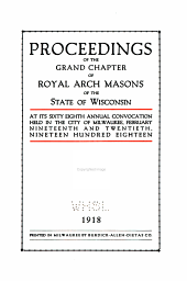 Proceedings of the Grand Chapter of Royal Arch Masons, of the State of Wisconsin