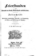 Feierstunden f  r Freunde der Kunst  Wissenschaft und Literatur PDF