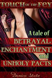 Touch of the Fey: A Tale of Betrayal, Enchantment, and Unholy Pacts (Fantasy Monster Erotic Romance)