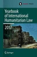 Yearbook of International Humanitarian Law, Volume 20, 2017