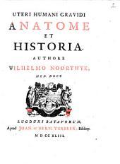 Uteri humani gravidi anatome et historia: Volume 1