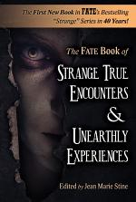 Strange True Encounters and Unearthly Experiences