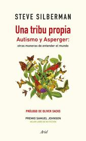 Una tribu propia: Autismo y Asperger: otras maneras de entender el mundo