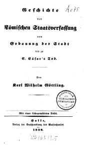Geschichte der Römischen Staatsverfassung von Erbauung der Stadt bis zu C. Cäsars Tod: m. einer lithogr. Tafel