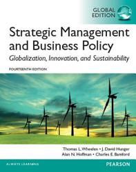 Strategic Management And Business Policy Globalization Innovation And Sustainability Global Edition Book PDF