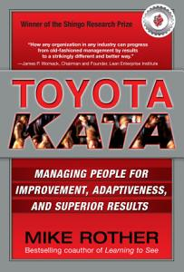 Toyota Kata  Managing People for Improvement  Adaptiveness and Superior Results Book