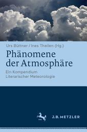 Phänomene der Atmosphäre: Ein Kompendium Literarischer Meteorologie