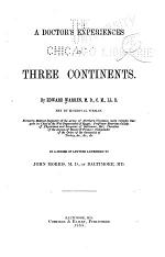 A Doctor's Experiences in Three Continents