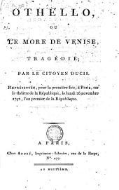 Othello, ou Le more de Venise: tragédie