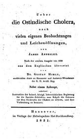 Ueber die ostindische Cholera: nach vielen eigenen Beobachtungen und Leicheno( ̃ffnungen