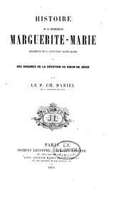 Histoire de la Bienheureuse Marquerite-Marie: religieuse de la visitation Saint-Marie et des origines de la dʹevotion au coeur de Jʹesus