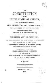 The Constitution of the United States of America: With an Alphabetical Analysis, the Declaration of Independence, the Articles of Confederation, the Prominent Political Acts of George Washington, Electoral Votes for All the Presidents and Vice-presidents, the High Authorities and Civil Officers of Government, from March 4, 1789, to March 3, 1847 ...