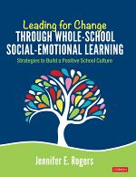 Leading for Change Through Whole-School Social-Emotional Learning
