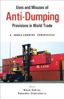 Uses and Misuses of Anti dumping Provisions in World Trade PDF